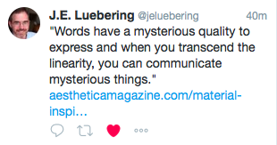 Words have a mysterious quality to express and when you transcend the linearity, you can communicate mysterious things