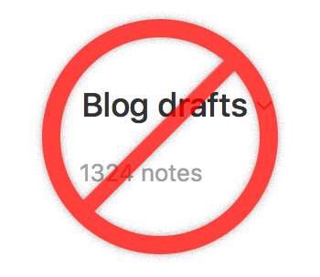 Blog drafts: no