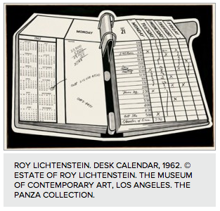 ROY LICHTENSTEIN. DESK CALENDAR, 1962. © ESTATE OF ROY LICHTENSTEIN. THE MUSEUM OF CONTEMPORARY ART, LOS ANGELES. THE PANZA COLLECTION.