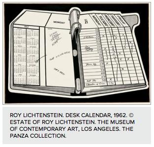 ROY LICHTENSTEIN. DESK CALENDAR, 1962. © ESTATE OF ROY LICHTENSTEIN. THE MUSEUM OF CONTEMPORARY ART, LOS ANGELES. THE PANZA COLLECTION.
