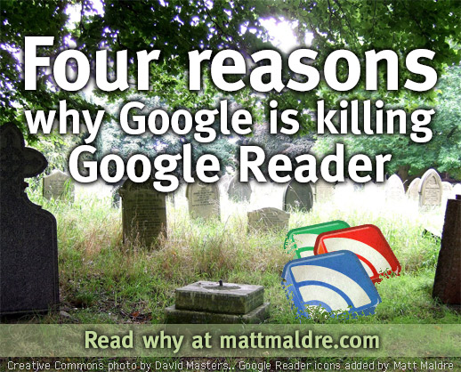 Four reasons why Google is killing Google Reader