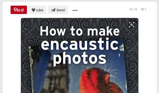 Pinterest: How to make encaustic photos