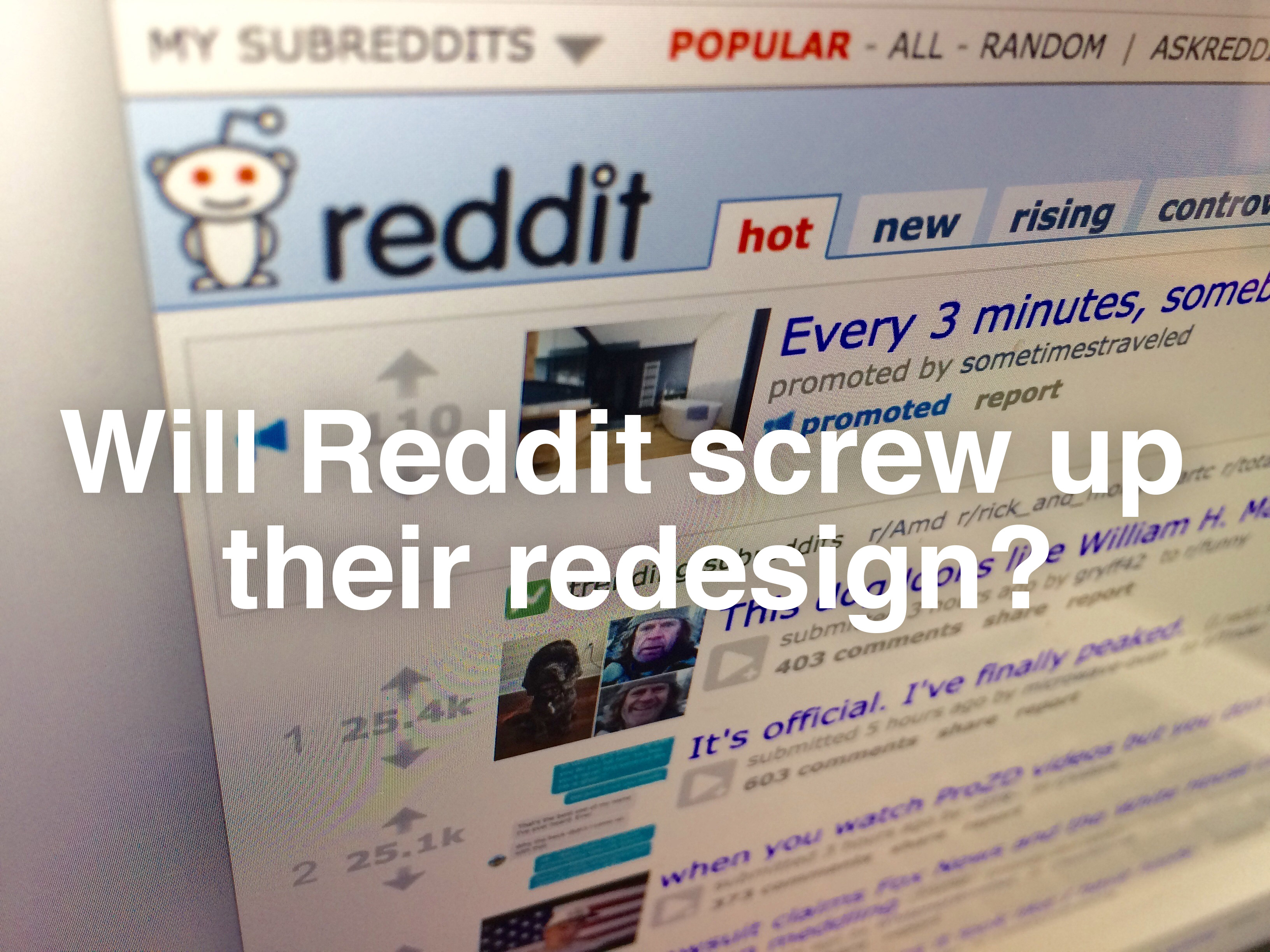 Will reddit screw up their redesign?