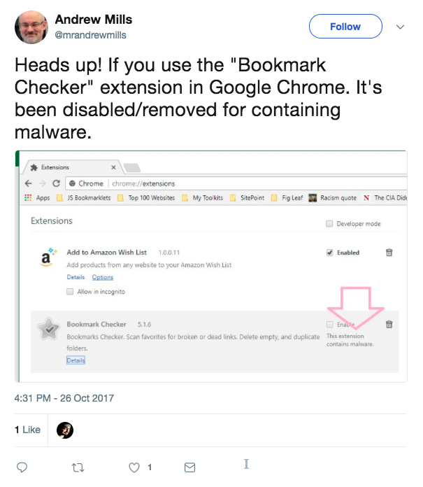 "Heads up! If you use the ""Bookmark Checker"" extension in Google Chrome. It's been disabled/removed for containing malware."