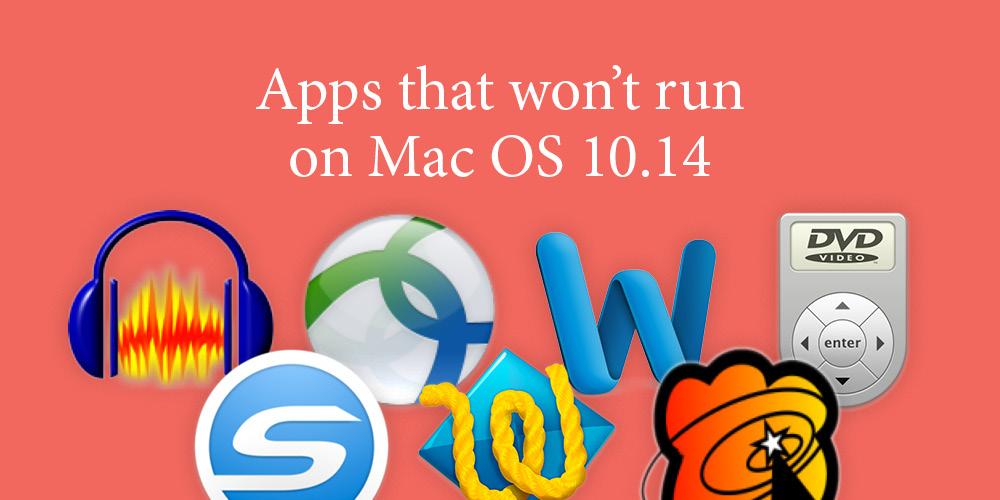 apps that won't run on Mac OS 10.14