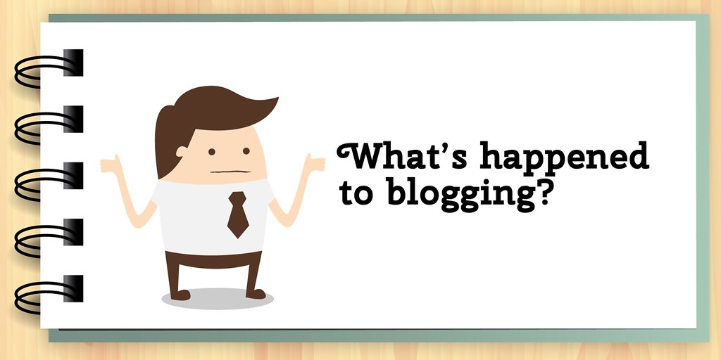 Illustration of man shrugging, with the words: What's happened to blogging?
