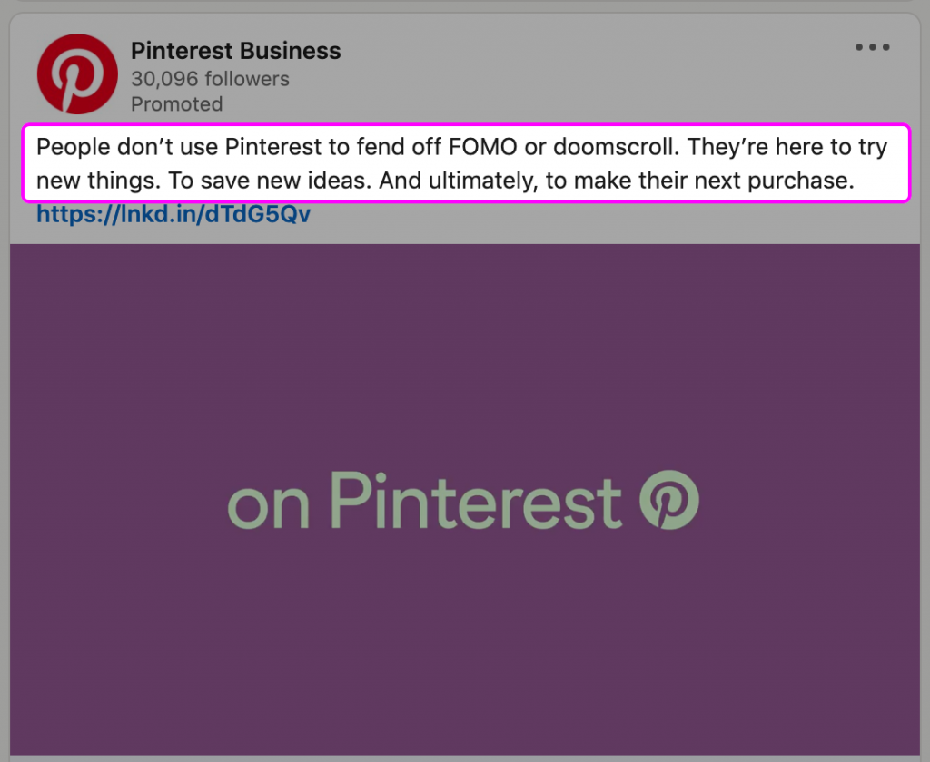 People don't use Pinterest to fend off FOMO or doomscroll. They're here to try new things. To save new ideas. And ultimately, to make their next purchase.
